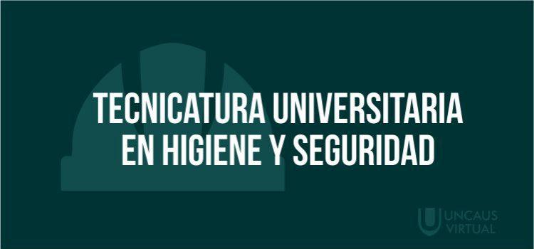 TECNICATURA UNIVERSITARIA EN HIGIENE Y SEGURIDAD
