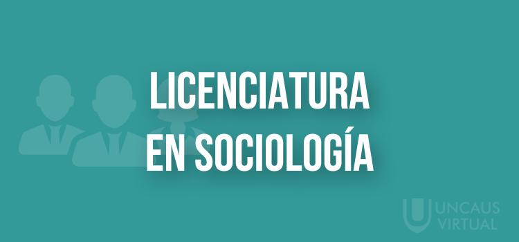 LICENCIATURA EN SOCIOLOGÍA